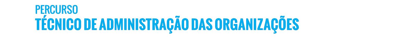 banner_percurso_tecnico_administracao_organizacoes_iti_texto.png